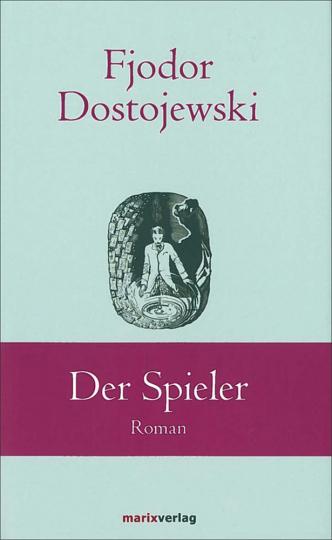 Fjodor Dostojewski. Der Spieler.