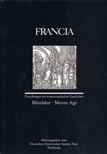 Francia - Mittelalter Moyen Age (Band 20/1) - Forschungen zur westeuropäischen Geschichte.
