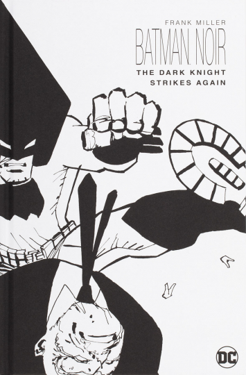 Frank Miller. Batman Noir. The Dark Knight Strikes Again.