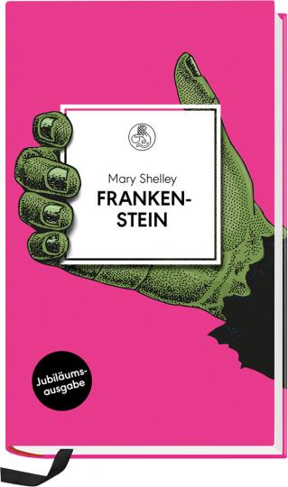 Frankenstein. Oder: Der moderne Prometheus. Roman.