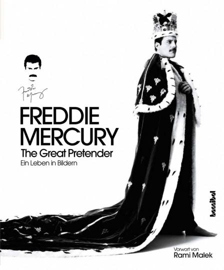 Freddie Mercury. The Great Pretender. Ein Leben in Bildern.