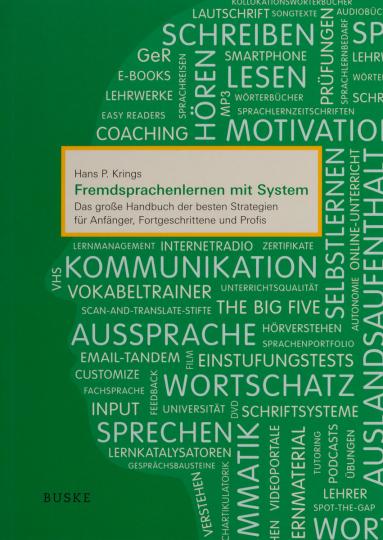 Fremdsprachenlernen mit System. Das große Handbuch der besten Strategien für Anfänger, Fortgeschrittene und Profis.