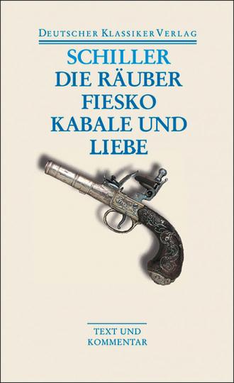 Friedrich Schiller - Die Räuber - Fiesko - Kabale und Liebe. Band 34.