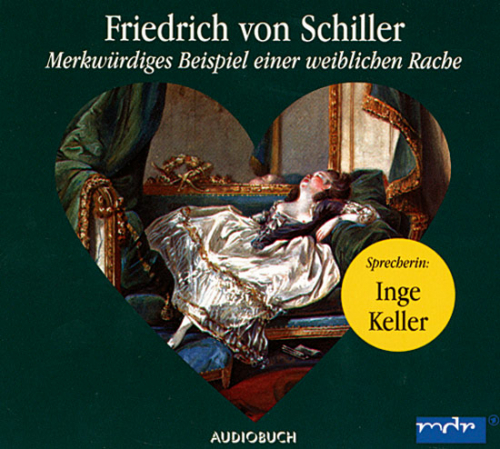 Friedrich von Schiller - Merkwürdiges Beispiel einer weiblichen Rache