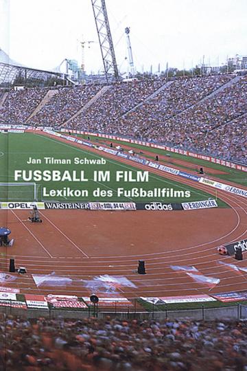 Fussball im Film. Lexikon des Fußballfilms.
