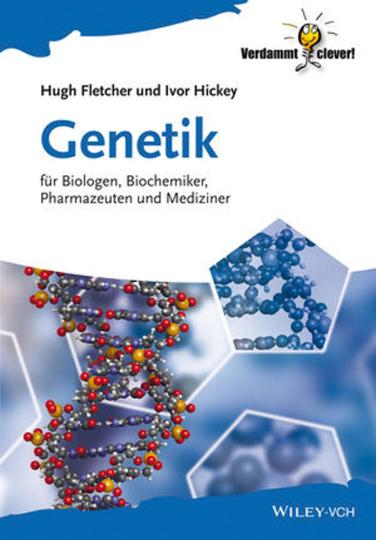 Genetik. Für Biologen, Biochemiker, Pharmazeuten und Mediziner.