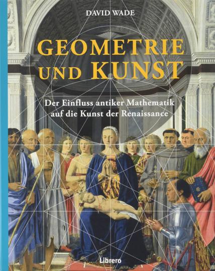 Geometrie in der Kunst. Der Einfluss der Mathematik in der Renaissance.