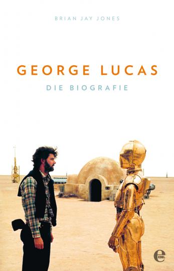 George Lucas. Die Biografie.
