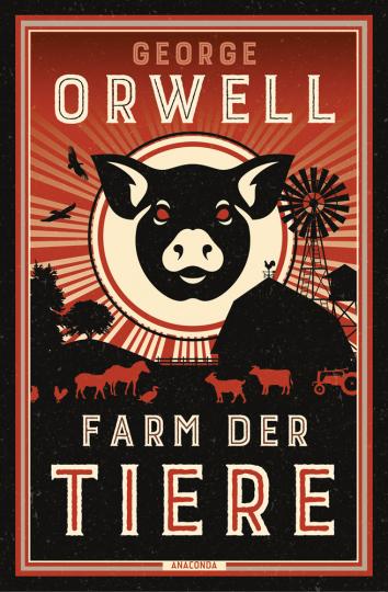 George Orwell. Farm der Tiere. Ein Märchen.