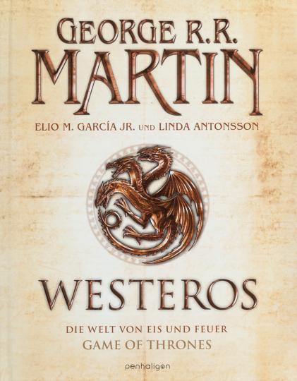 George R.R. Martin. Westeros. Die Welt von Eis und Feuer.