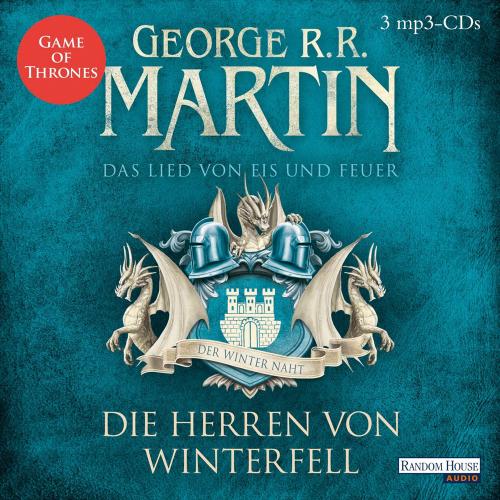 George R. R. Martin. Game of Thrones. Das Lied von Eis und Feuer, Band 1. Die Herren von Winterfell. 3 mp3-CDs.