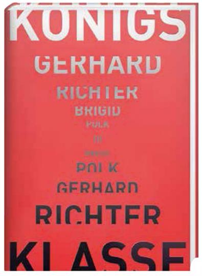 Gerhard Richter. Brigid Polk. Königsklasse III.