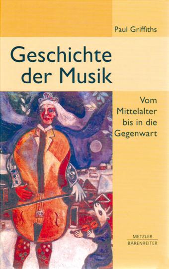 Geschichte der Musik. Vom Mittelalter bis in die Gegenwart.