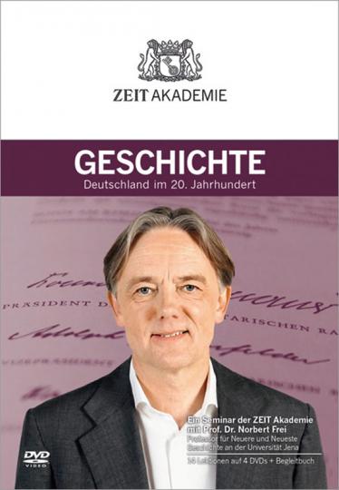 Geschichte. Deutschland im 20. Jahrhundert. Ein Seminar der ZEIT Akademie. 4 DVDs + Begleitbuch.