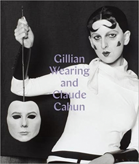Gillian Wearing and Claude Cahun. Behind the Mask, Another Mask.