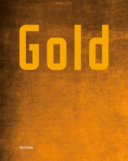 Gold. Der Mythos in Kunst und Dichtung.
