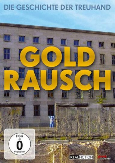 Goldrausch - Die Geschichte der Treuhand DVD
