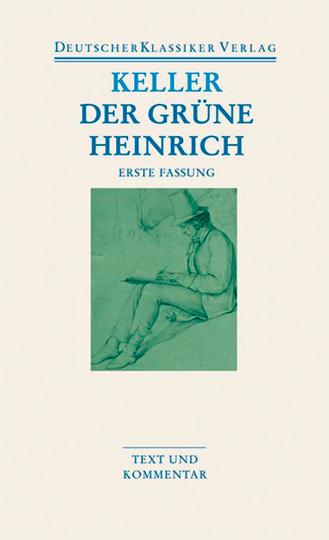 Gottfried Keller - Der grüne Heinrich. Erste Fassung Band 23.