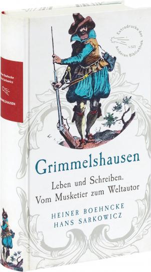 Grimmelshausen. Leben und Schreiben. Vom Musketier zum Weltautor.