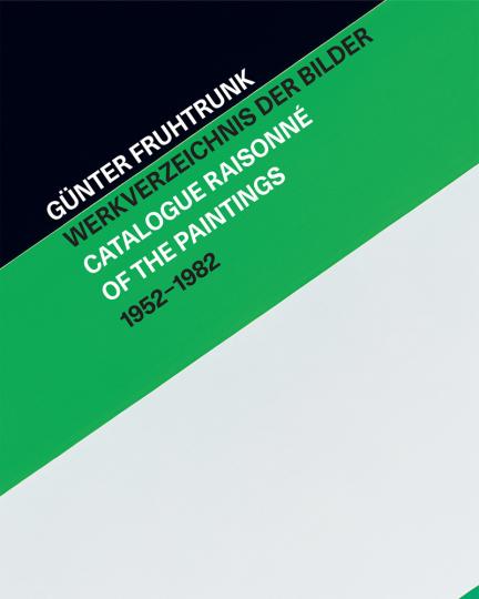 Günter Fruhtrunk. Werkverzeichnis der Bilder 1952-1982. Catalogue Raisonné.