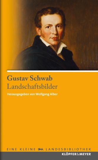 Gustav Schwab. Landschaftsbilder.