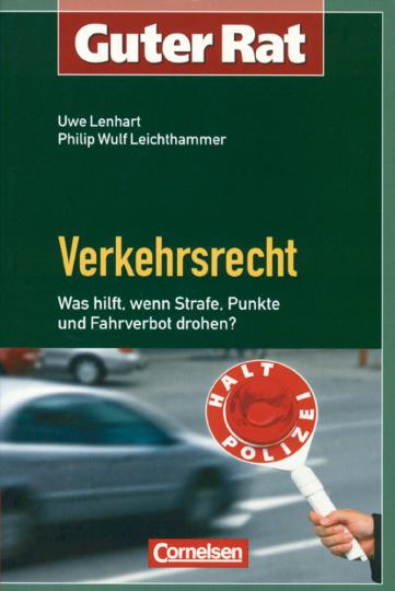 Guter Rat: Verkehrsrecht - Was tun, wenn Strafe, Punkte, Fahrverbot drohen?