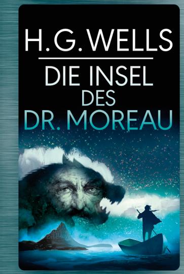 H.G.Wells. Die Insel des Dr. Moreau.