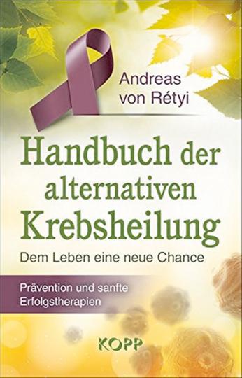 Handbuch der alternativen Krebsheilung
