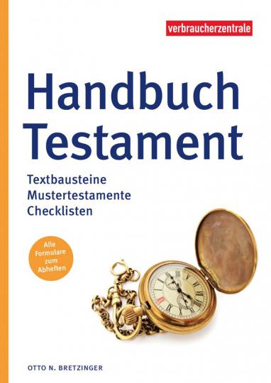 Handbuch Testament. Textbausteine, Mustertestamente, Checklisten.