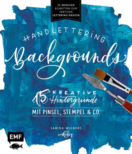 Handlettering Backgrounds. 15 kreative Hintergründe mit Pinsel, Stempel & Co. In wenigen Schritten zum fertigen Lettering-Design.