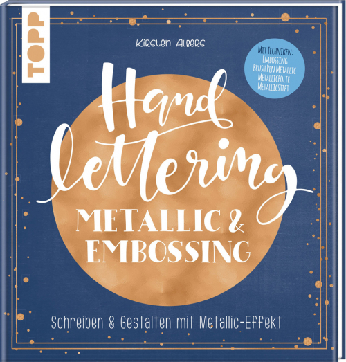 Handlettering Metallic & Embossing. Schreiben & Gestalten mit Metallic-Effekt.Cover mit Metallic-Folie in der Trendfarbe Roségold.