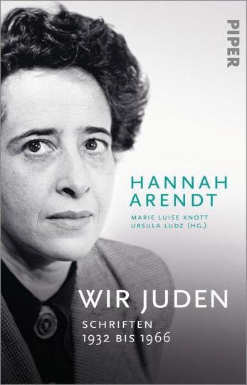 Hannah Arendt. Wir Juden. Schriften 1932 bis 1966.
