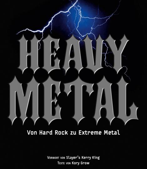 Heavy Metal. Von Hard Rock zu Extreme Metal.