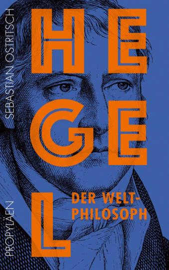 Hegel. Der Weltphilosoph.