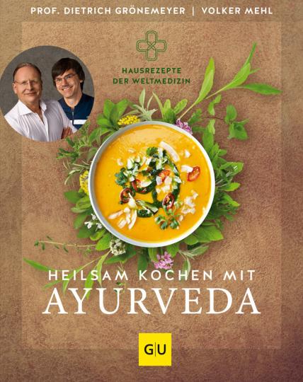 Heilsam kochen mit Ayurveda.