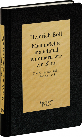 Heinrich Böll. Man möchte manchmal wimmern wie ein Kind. Die Kriegstagebücher 1943-1945. Faksimileausgabe.