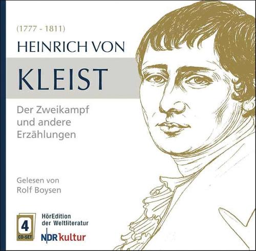Heinrich von Kleist. Der Zweikampf und andere Erzählungen. 4 CDs.