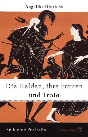 Helden, ihre Frauen und Troja. 36 kleine Portraits.