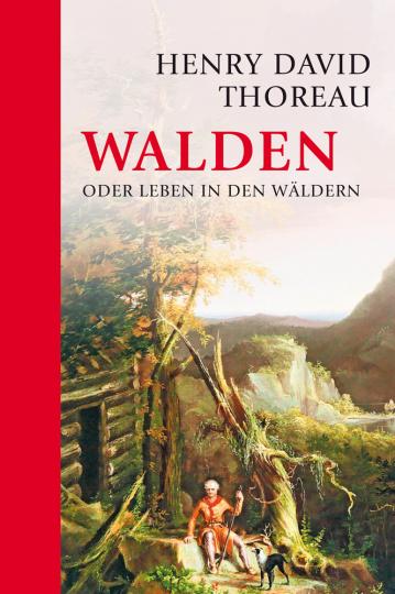 Henry David Thoreau. Walden oder Leben in den Wäldern.