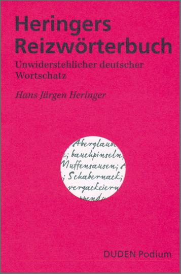 Heringers Reizwörterbuch - Unwiderstehlicher deutscher Wortschatz