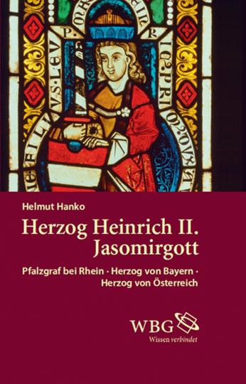 Herzog Heinrich II. Jasomirgott. Pfalzgraf bei Rhein - Herzog von Bayern - Herzog von Österreich.