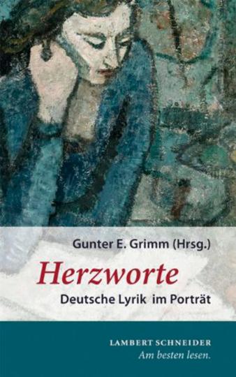 Herzworte. Deutsche Lyrik im Porträt.