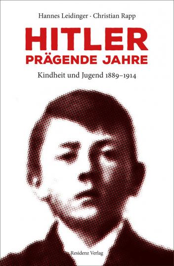 Hitler. Prägende Jahre. Kindheit und Jugend 1889-1914.