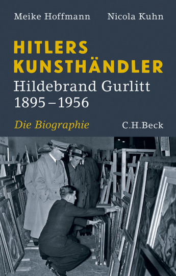 Hitlers Kunsthändler. Hildebrand Gurlitt 1985-1956. Die Biographie.
