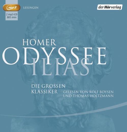 Homer. Odyssee und Ilias. Die großen Klassiker. 2 mp3-CDs.