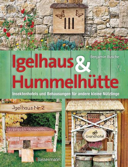 Igelhaus & Hummelhütte.