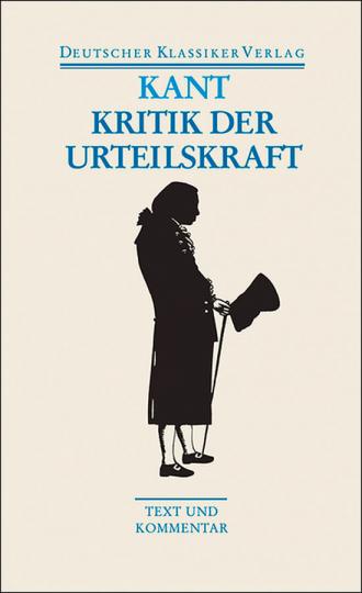 Immanuel Kant - Kritik der Urteilskraft - Schriften zur Ästhetik und Naturphilosophie. Band 37.
