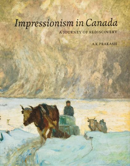 Impressionismus in Kanada. Eine Reise der Wiederentdeckung.