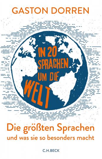 In 20 Sprachen um die Welt. Die größten Sprachen und was sie so besonders macht.