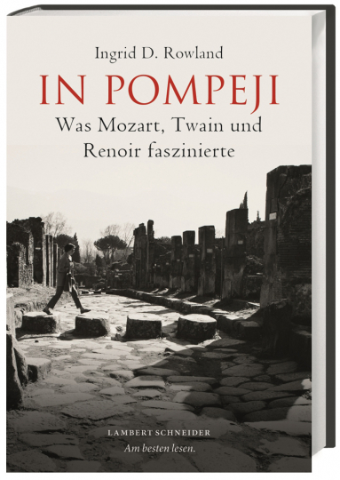 In Pompeji. Was Mozart, Twain und Renoir faszinierte.